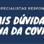ESPECIALISTAS RESPONDEM DÚVIDAS SOBRE A VACINA DA COVID-19